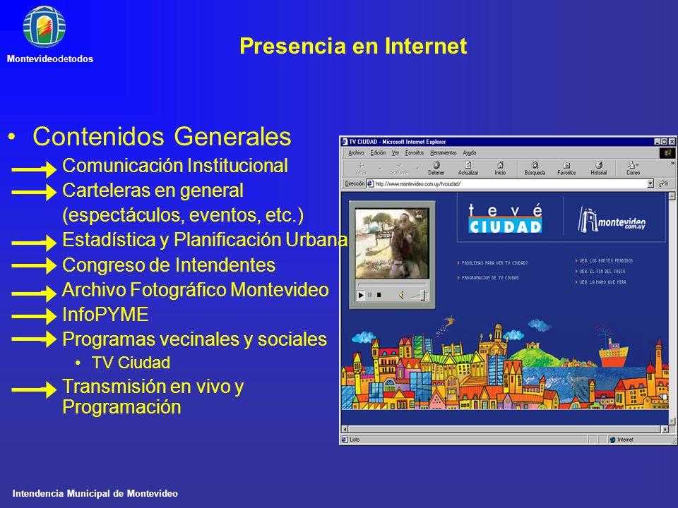 Intendencia Municipal de Montevideo Montevideodetodos Presencia en Internet Contenidos Generales –Comunicación Institucional –Carteleras en general (e
