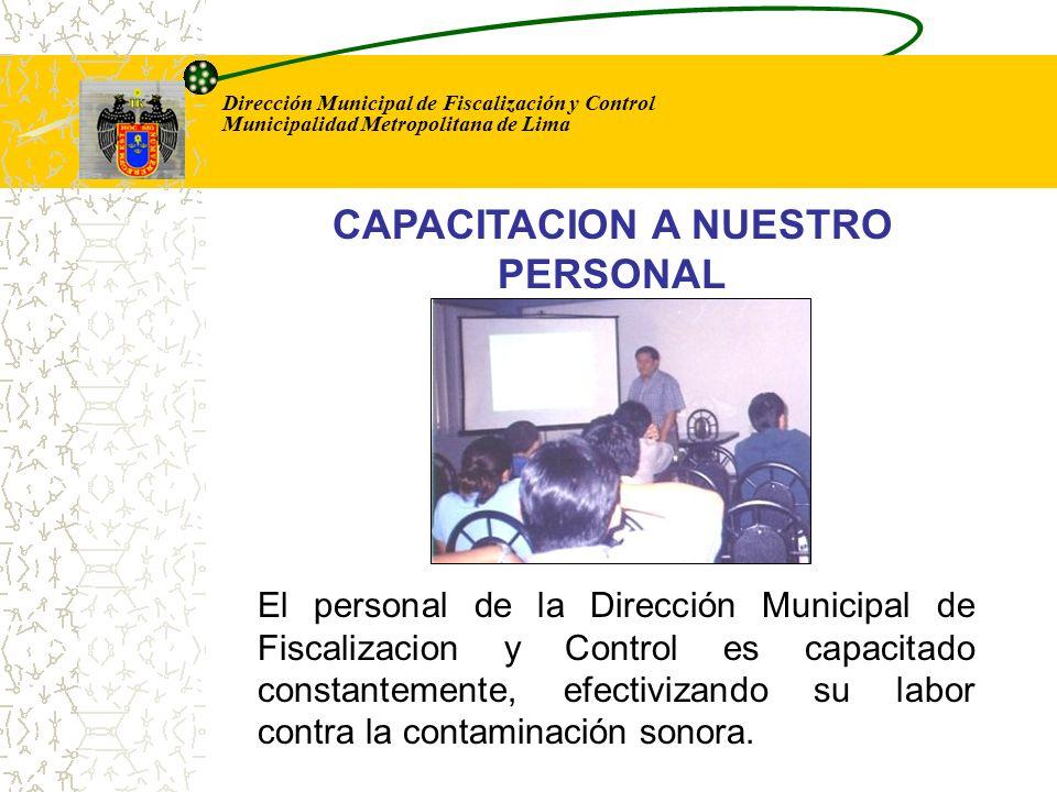 Dirección Municipal de Fiscalización y Control Municipalidad Metropolitana de Lima El personal de la Dirección Municipal de Fiscalizacion y Control es