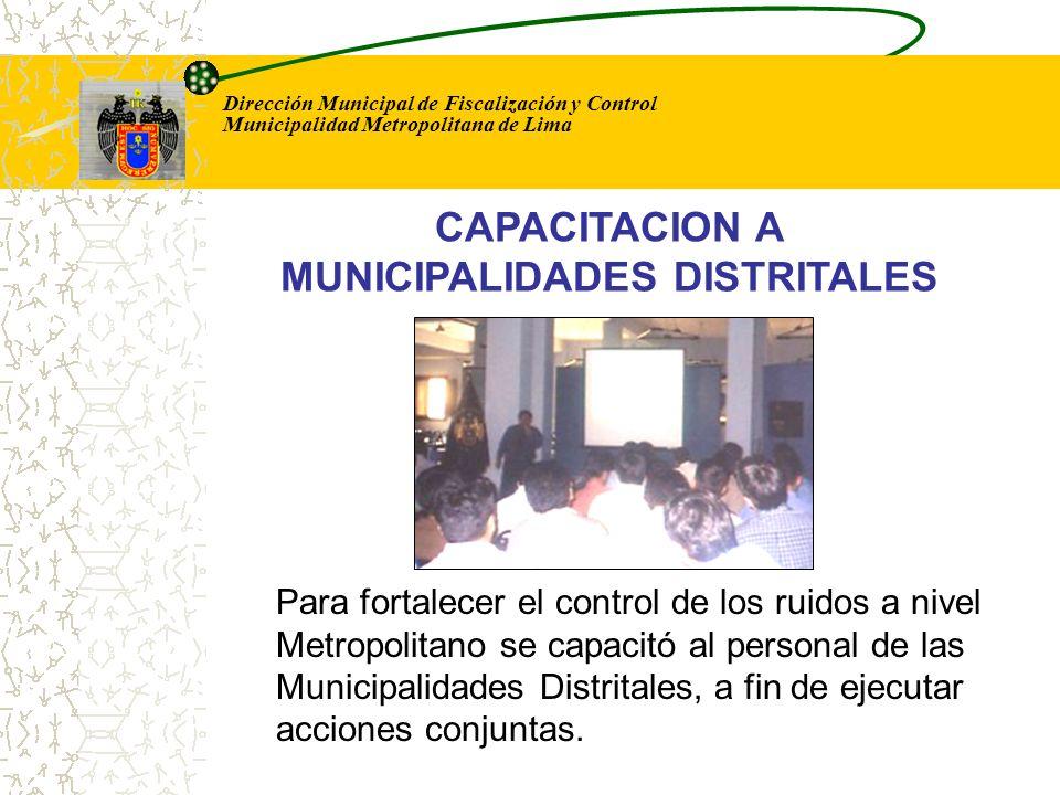 Dirección Municipal de Fiscalización y Control Municipalidad Metropolitana de Lima Para fortalecer el control de los ruidos a nivel Metropolitano se c