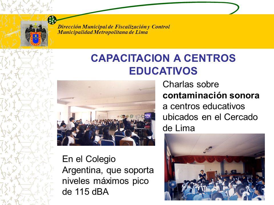 Dirección Municipal de Fiscalización y Control Municipalidad Metropolitana de Lima Charlas sobre contaminación sonora a centros educativos ubicados en