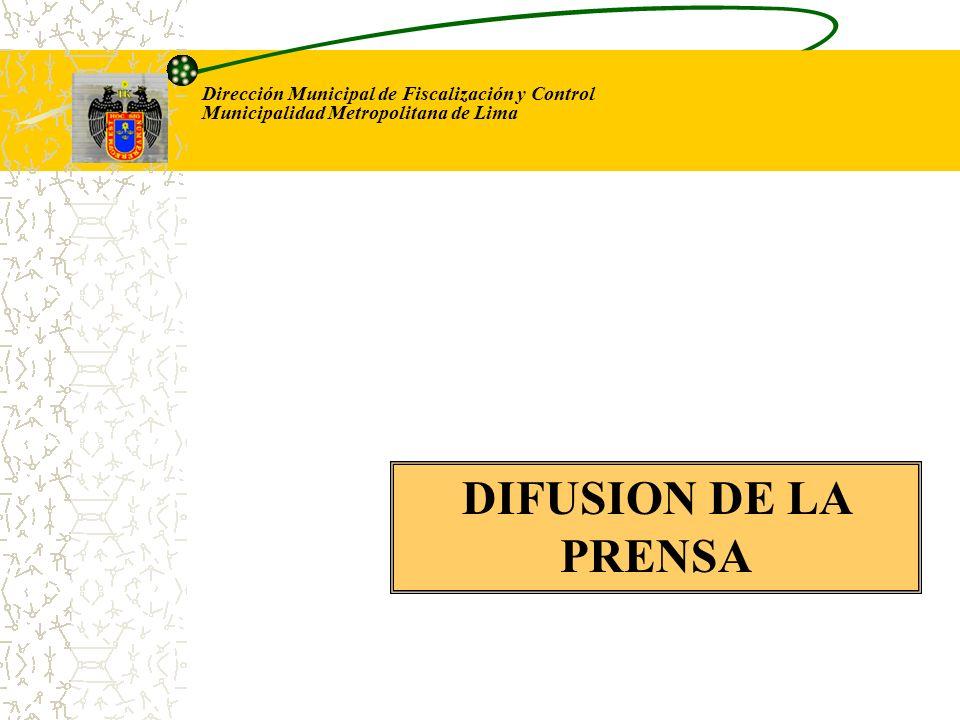 Dirección Municipal de Fiscalización y Control Municipalidad Metropolitana de Lima DIFUSION DE LA PRENSA