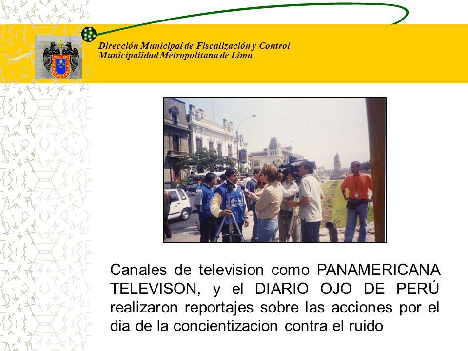 Dirección Municipal de Fiscalización y Control Municipalidad Metropolitana de Lima Canales de television como PANAMERICANA TELEVISON, y el DIARIO OJO