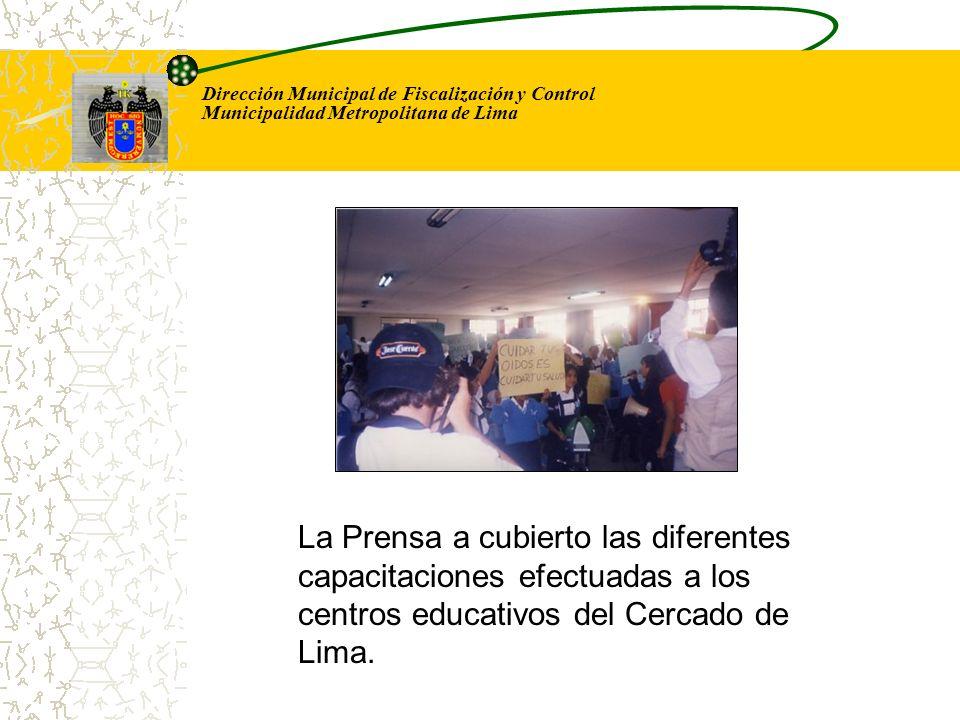 Dirección Municipal de Fiscalización y Control Municipalidad Metropolitana de Lima La Prensa a cubierto las diferentes capacitaciones efectuadas a los