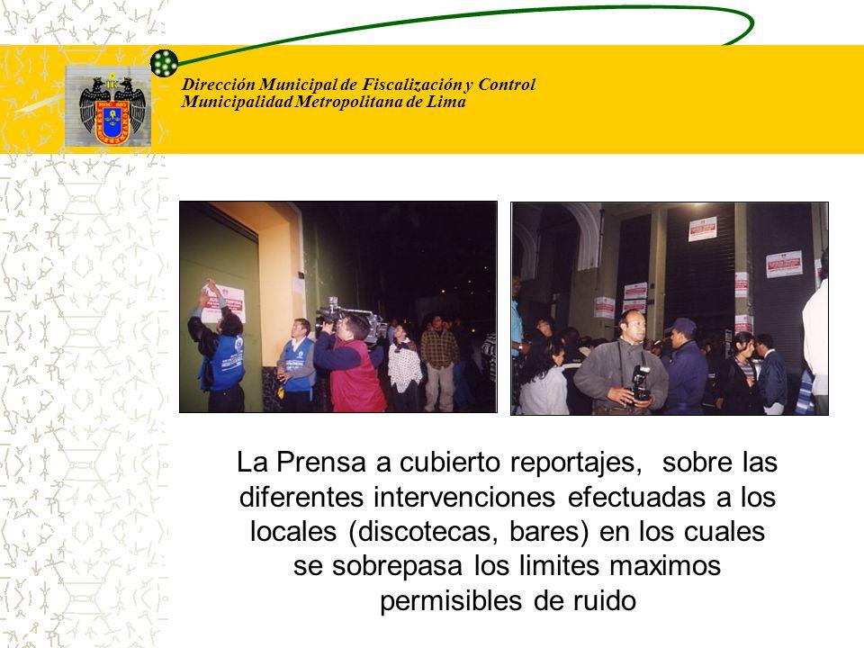 Dirección Municipal de Fiscalización y Control Municipalidad Metropolitana de Lima La Prensa a cubierto reportajes, sobre las diferentes intervencione