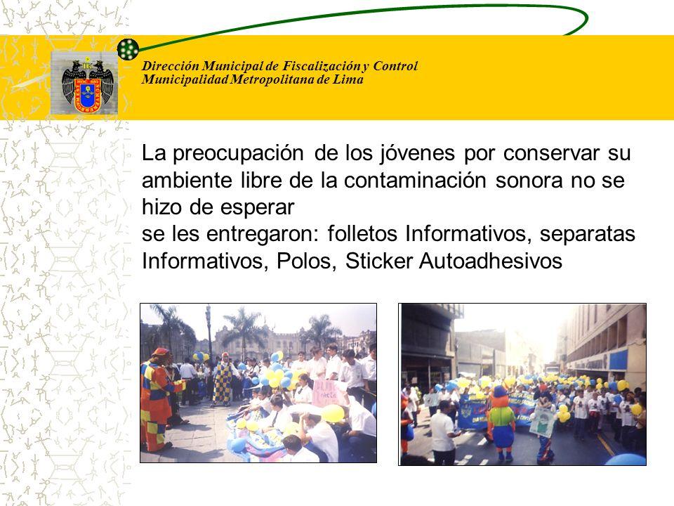 Dirección Municipal de Fiscalización y Control Municipalidad Metropolitana de Lima La Caminata Sonora trajo la atencion de los transeuntes, comercios y de los automovilistas sobre el tema de contaminacion sonora.