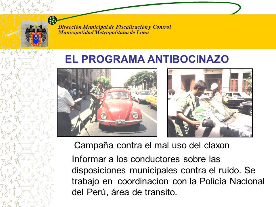 Dirección Municipal de Fiscalización y Control Municipalidad Metropolitana de Lima Campaña contra el mal uso del claxon EL PROGRAMA ANTIBOCINAZO Infor