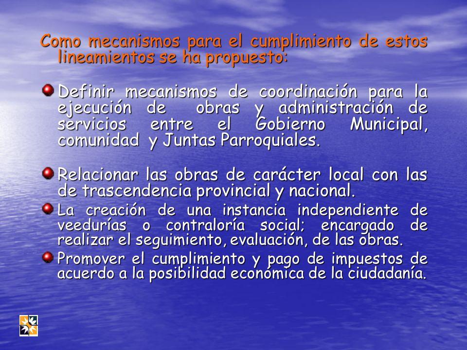 Como mecanismos para el cumplimiento de estos lineamientos se ha propuesto: Definir mecanismos de coordinación para la ejecución de obras y administra