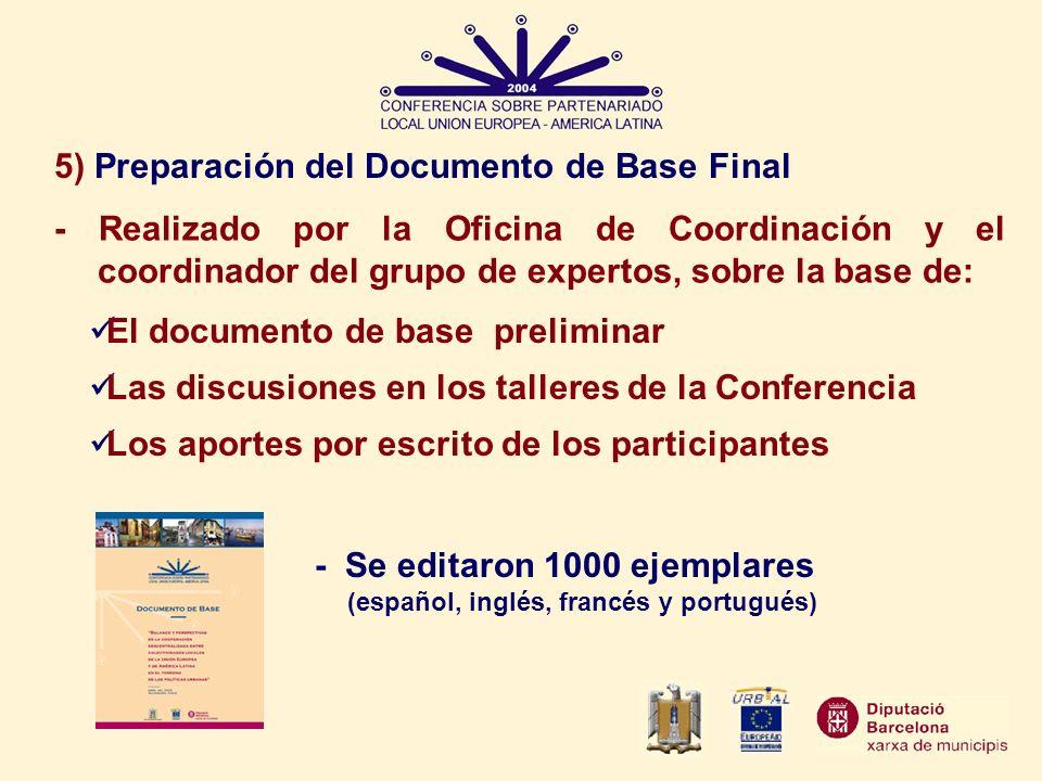 5) Preparación del Documento de Base Final - Realizado por la Oficina de Coordinación y el coordinador del grupo de expertos, sobre la base de: El doc