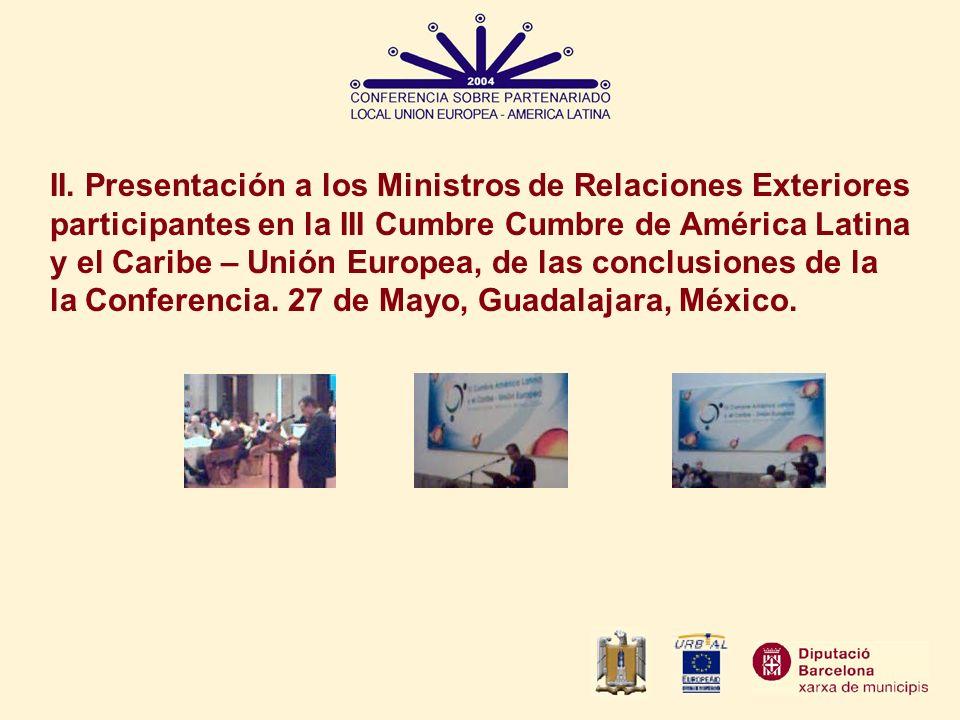 II. Presentación a los Ministros de Relaciones Exteriores participantes en la III Cumbre Cumbre de América Latina y el Caribe – Unión Europea, de las