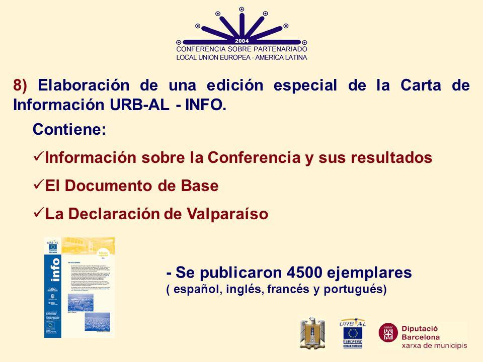 8) Elaboración de una edición especial de la Carta de Información URB-AL - INFO. Contiene: Información sobre la Conferencia y sus resultados El Docume