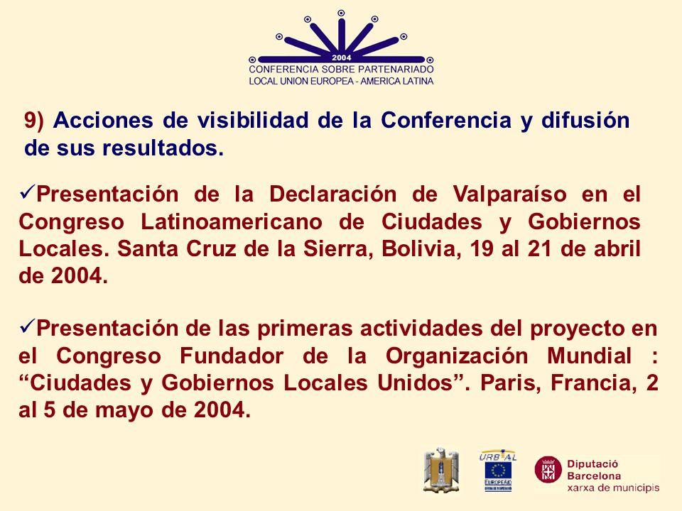 9) Acciones de visibilidad de la Conferencia y difusión de sus resultados. Presentación de la Declaración de Valparaíso en el Congreso Latinoamericano
