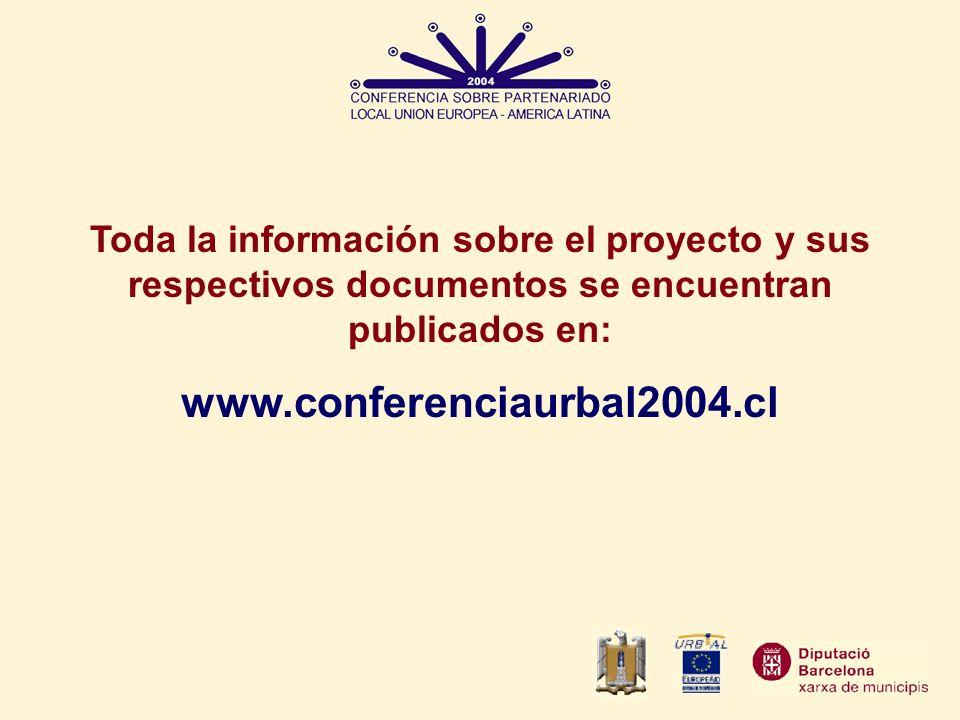 Toda la información sobre el proyecto y sus respectivos documentos se encuentran publicados en: www.conferenciaurbal2004.cl