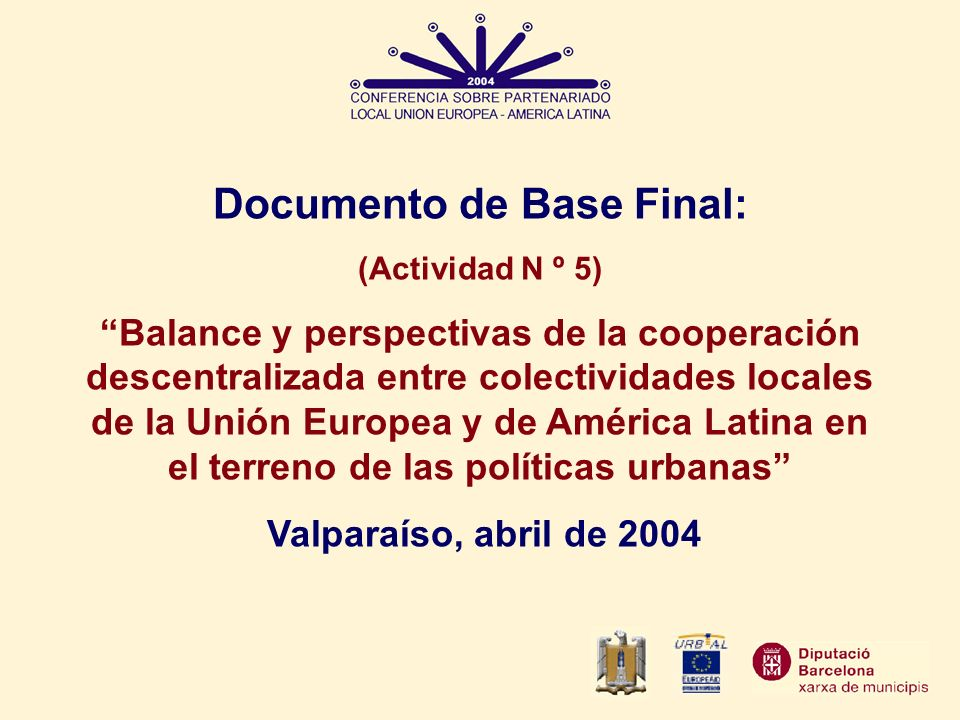 Documento de Base Final: (Actividad N º 5) Balance y perspectivas de la cooperación descentralizada entre colectividades locales de la Unión Europea y