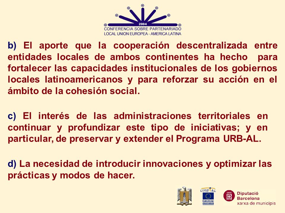 b) El aporte que la cooperación descentralizada entre entidades locales de ambos continentes ha hecho para fortalecer las capacidades institucionales
