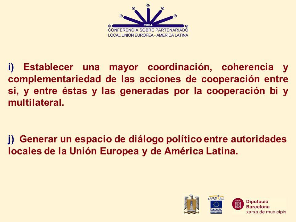 i) Establecer una mayor coordinación, coherencia y complementariedad de las acciones de cooperación entre si, y entre éstas y las generadas por la coo
