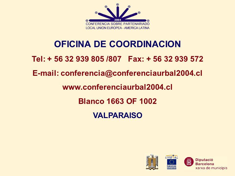 OFICINA DE COORDINACION Tel: + 56 32 939 805 /807 Fax: + 56 32 939 572 E-mail: conferencia@conferenciaurbal2004.cl www.conferenciaurbal2004.cl Blanco