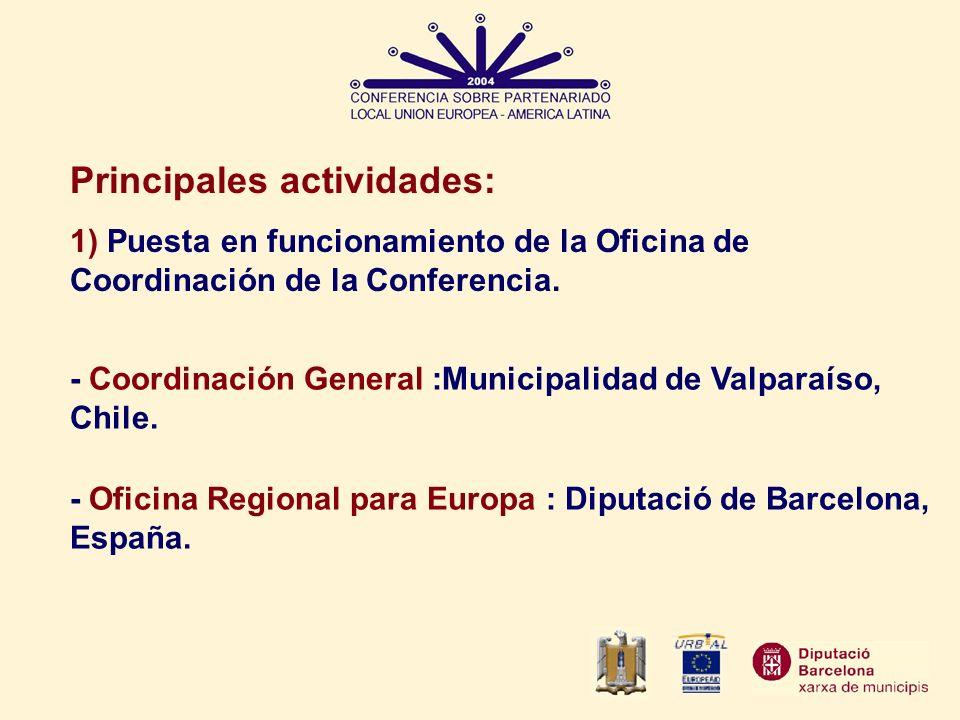 Principales actividades: 1) Puesta en funcionamiento de la Oficina de Coordinación de la Conferencia. - Coordinación General :Municipalidad de Valpara
