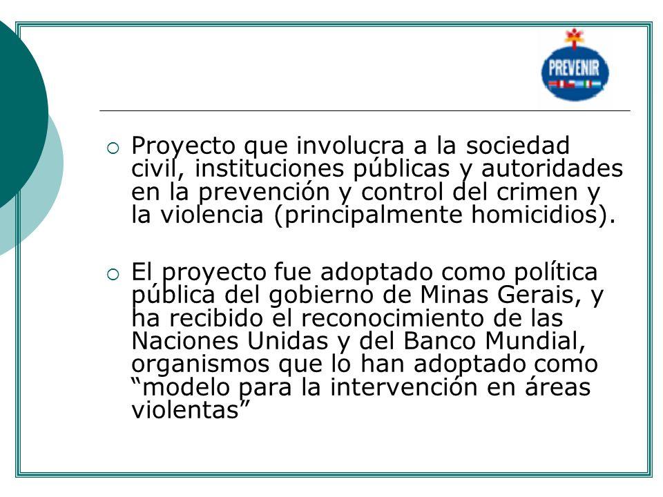 Proyecto que involucra a la sociedad civil, instituciones públicas y autoridades en la prevención y control del crimen y la violencia (principalmente