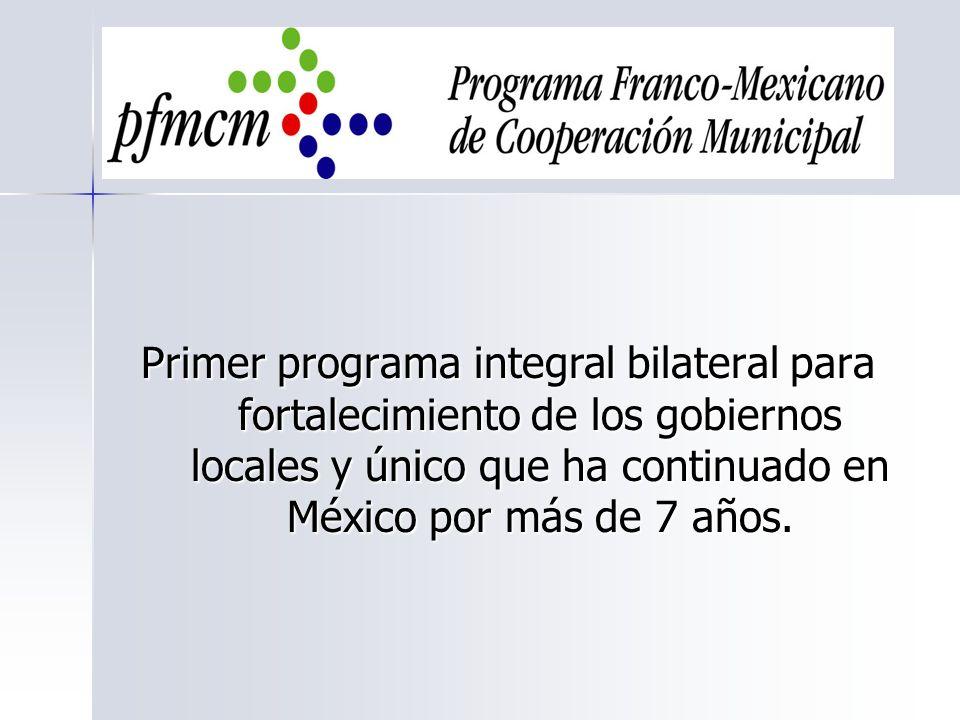 Primer programa integral bilateral para fortalecimiento de los gobiernos locales y único que ha continuado en México por más de 7 años.