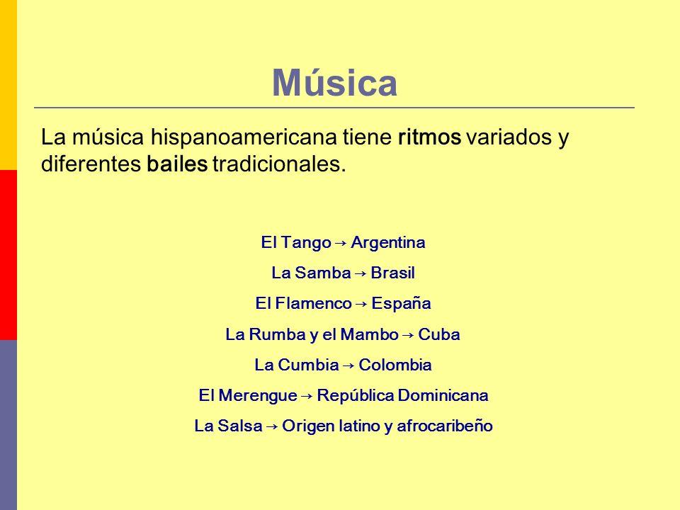 Música La música hispanoamericana tiene ritmos variados y diferentes bailes tradicionales. El Tango Argentina La Samba Brasil El Flamenco España La Ru