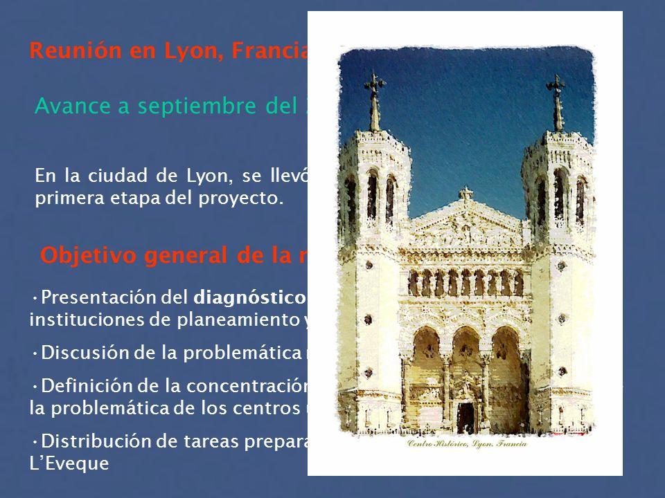 Reunión en Lyon, Francia Avance a septiembre del 2002 En la ciudad de Lyon, se llevó a cabo la primera etapa del proyecto. Objetivo general de la reun