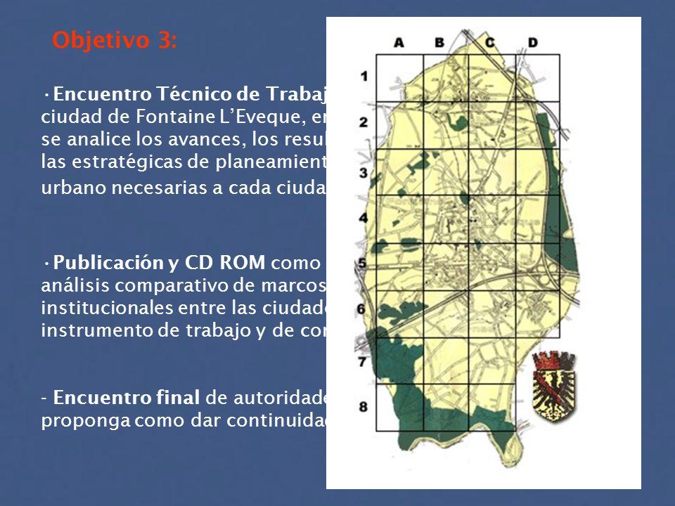 Objetivo 3: Encuentro Técnico de Trabajo el la ciudad de Fontaine LEveque, en el cual se analice los avances, los resultados y las estratégicas de pla