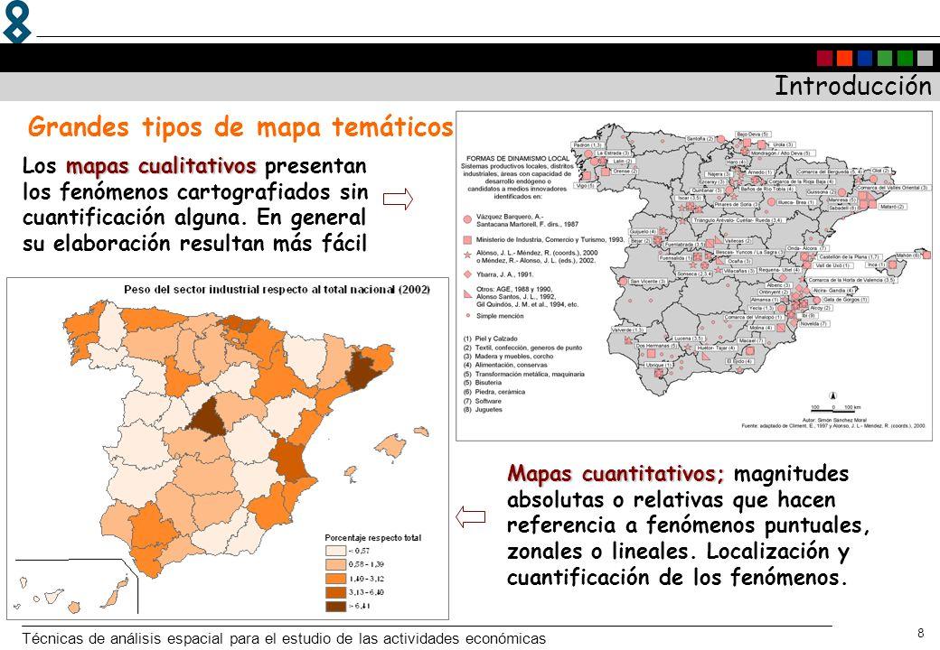 Técnicas de análisis espacial para el estudio de las actividades económicas 8 mapas cualitativos Los mapas cualitativos presentan los fenómenos cartog
