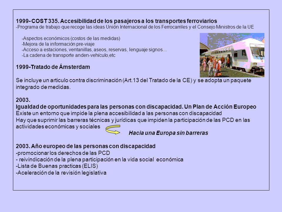 1999- COST 335. Accesibilidad de los pasajeros a los transportes ferroviarios -Programa de trabajo que recoge las ideas Unión Internacional de los Fer