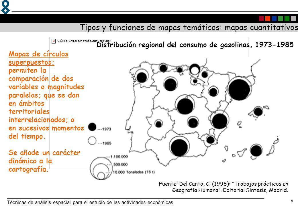 Técnicas de análisis espacial para el estudio de las actividades económicas 7 Tipos y funciones de mapas temáticos: mapas cuantitativos Mapas con círculos proporcionales y tramas de color.