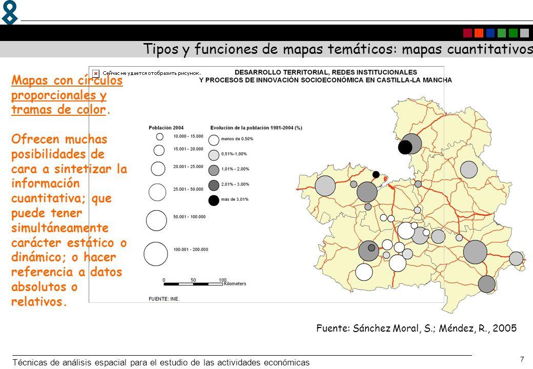Técnicas de análisis espacial para el estudio de las actividades económicas 7 Tipos y funciones de mapas temáticos: mapas cuantitativos Mapas con círc