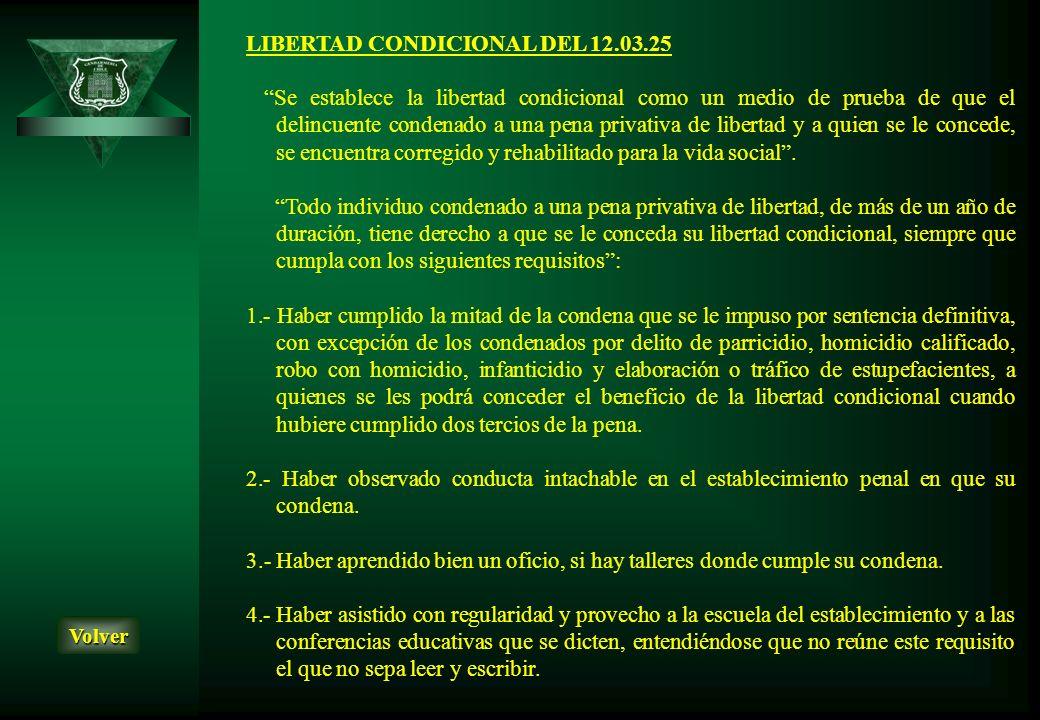 LIBERTAD CONDICIONAL DEL 12.03.25 Se establece la libertad condicional como un medio de prueba de que el delincuente condenado a una pena privativa de