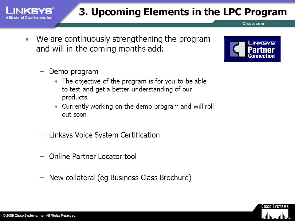 3. Upcoming Elements in the LPC Program We are continuously strengthening the program and will in the coming months add: –Demo program The objective o