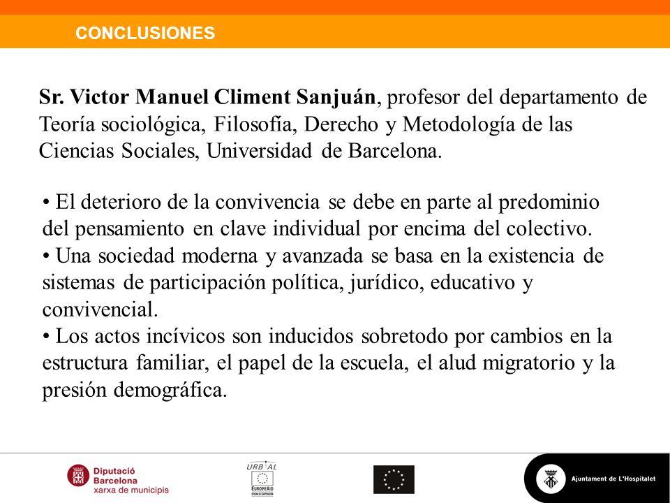 CONCLUSIONES Sr. Victor Manuel Climent Sanjuán, profesor del departamento de Teoría sociológica, Filosofía, Derecho y Metodología de las Ciencias Soci