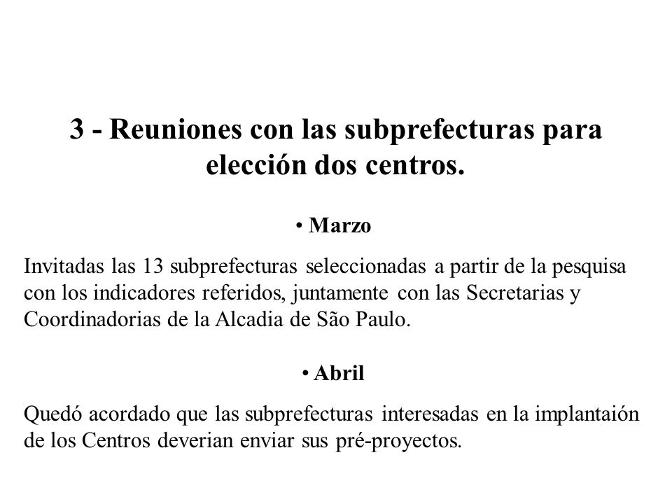 3 - Reuniones con las subprefecturas para elección dos centros.