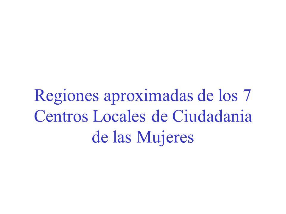 Regiones aproximadas de los 7 Centros Locales de Ciudadania de las Mujeres