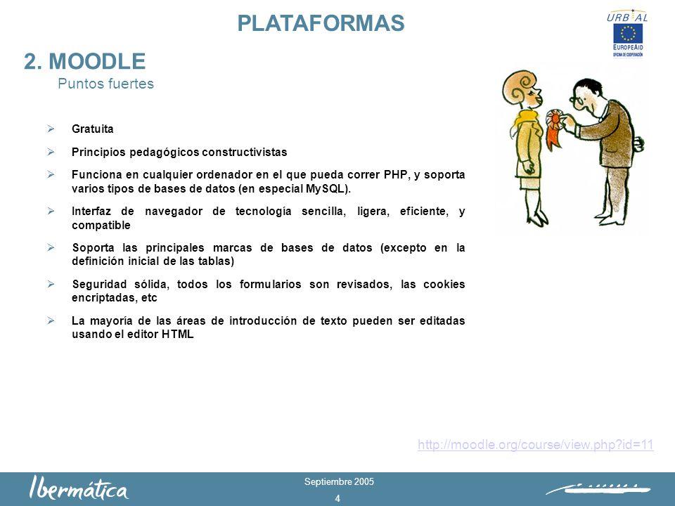 Septiembre 2005 4 Gratuita Principios pedagógicos constructivistas Funciona en cualquier ordenador en el que pueda correr PHP, y soporta varios tipos de bases de datos (en especial MySQL).