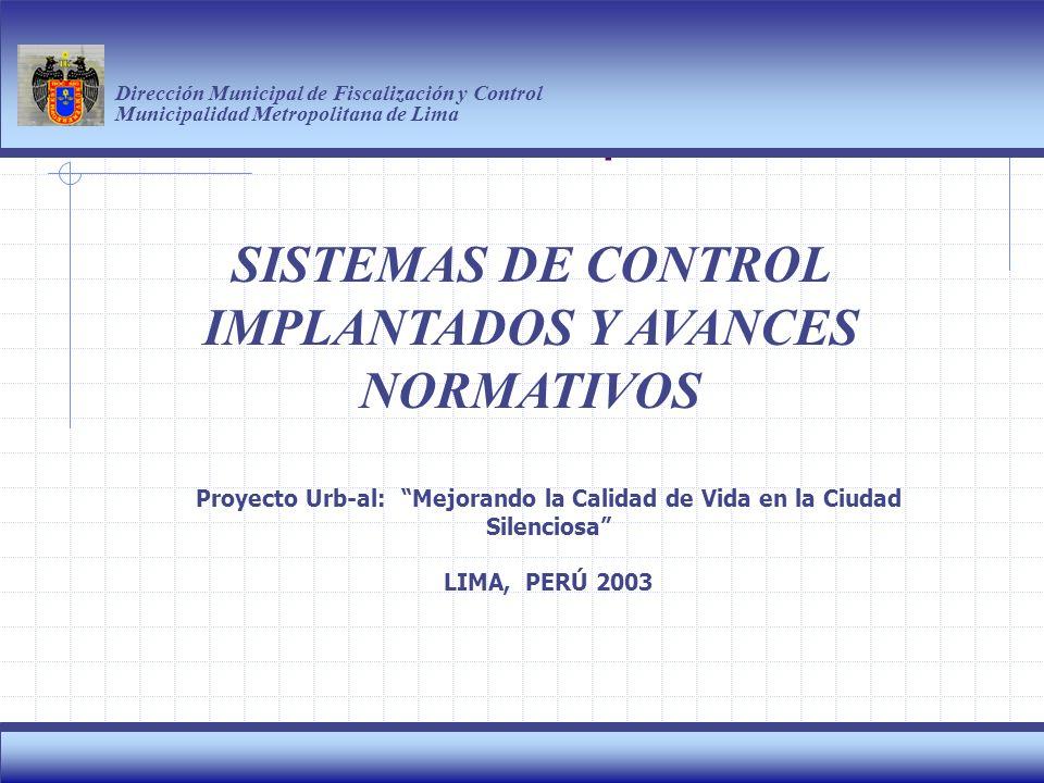 Haga clic para modificar el estilo de título del patrón Dirección Municipal de Fiscalización y Control Municipalidad Metropolitana de Lima 2 SISTEMAS DE CONTROL IMPLANTADOS