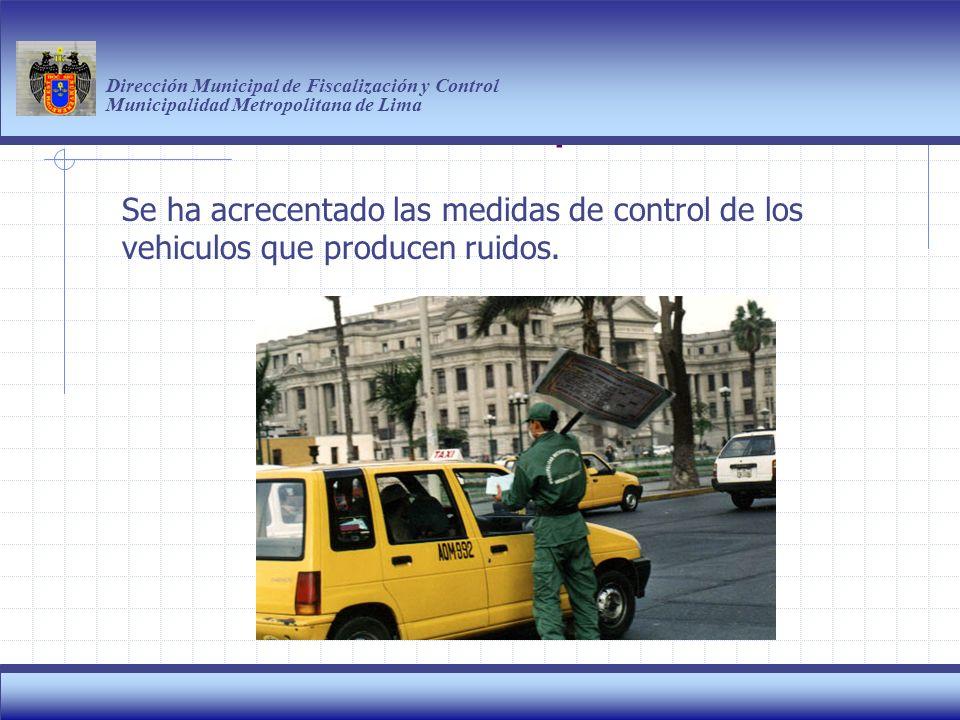 Haga clic para modificar el estilo de título del patrón Dirección Municipal de Fiscalización y Control Municipalidad Metropolitana de Lima 11 Se ha acrecentado las medidas de control de los vehiculos que producen ruidos.