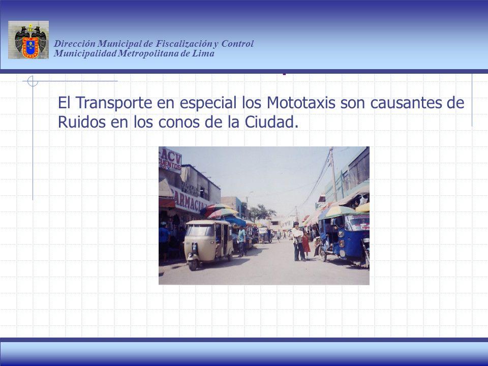 Haga clic para modificar el estilo de título del patrón Dirección Municipal de Fiscalización y Control Municipalidad Metropolitana de Lima 8 El Transporte en especial los Mototaxis son causantes de Ruidos en los conos de la Ciudad.