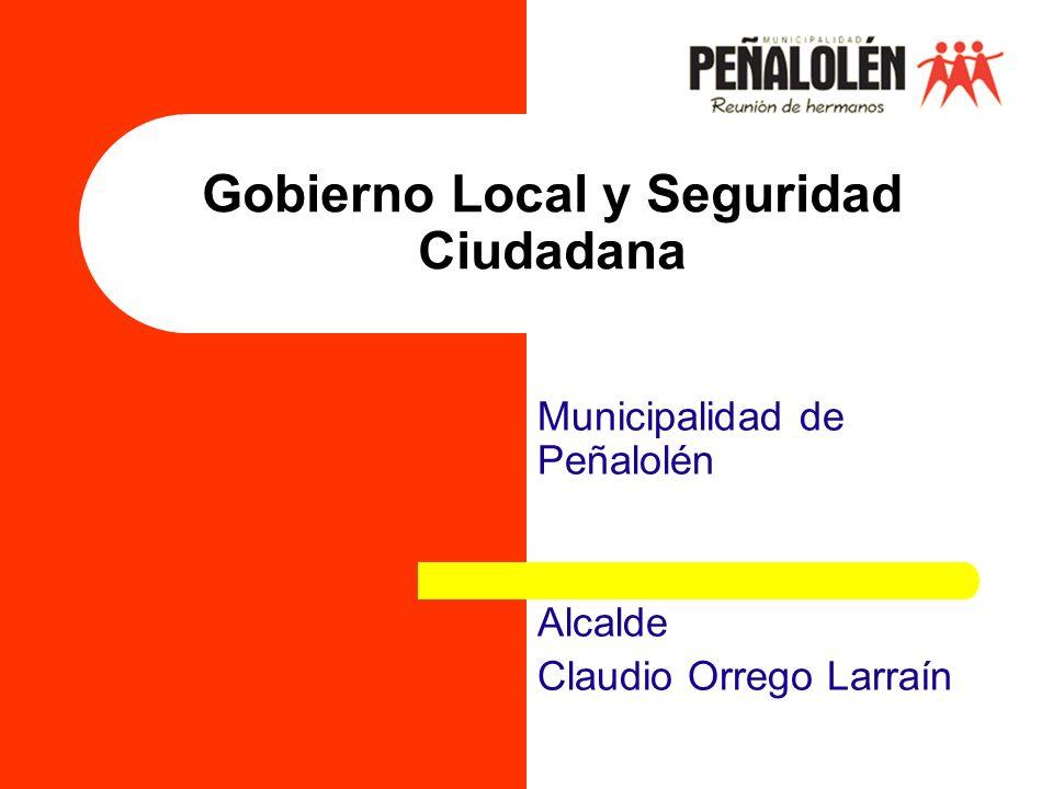 Municipalidad de Peñalolén Alcalde Claudio Orrego Larraín Gobierno Local y Seguridad Ciudadana