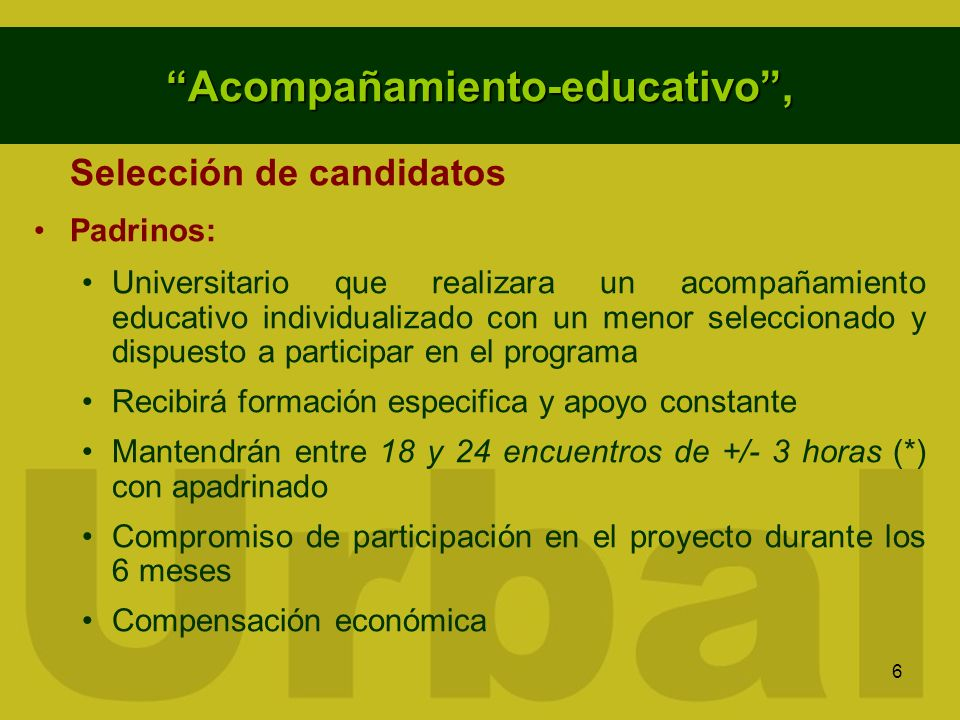 6 Acompañamiento-educativo, Selección de candidatos Padrinos: Universitario que realizara un acompañamiento educativo individualizado con un menor sel