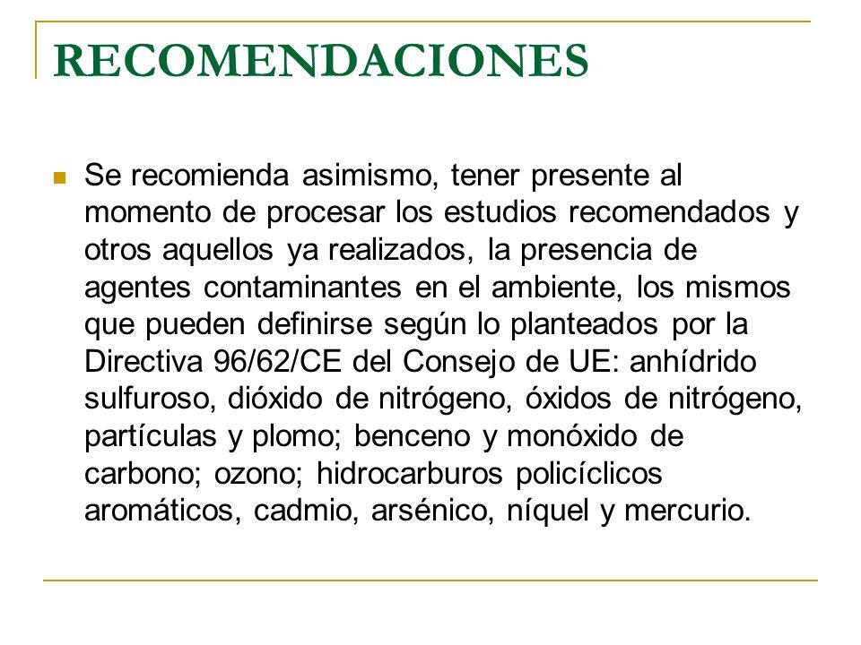 RECOMENDACIONES Se recomienda asimismo, tener presente al momento de procesar los estudios recomendados y otros aquellos ya realizados, la presencia d