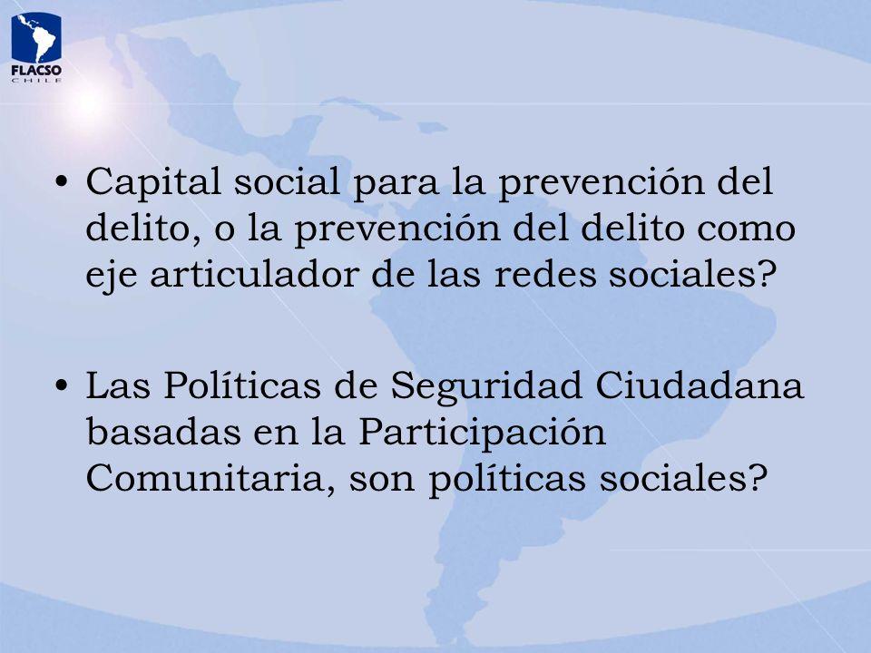 Capital social para la prevención del delito, o la prevención del delito como eje articulador de las redes sociales? Las Políticas de Seguridad Ciudad