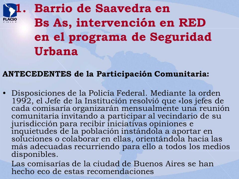 1.Barrio de Saavedra en Bs As, intervención en RED en el programa de Seguridad Urbana ANTECEDENTES de la Participación Comunitaria: Disposiciones de l