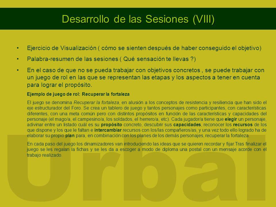 Desarrollo de las Sesiones (VIII) Ejercicio de Visualización ( cómo se sienten después de haber conseguido el objetivo) Palabra-resumen de las sesione