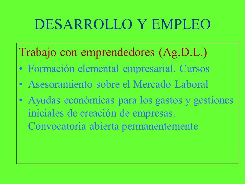 DESARROLLO Y EMPLEO Trabajo con emprendedores (Ag.D.L.) Formación elemental empresarial.