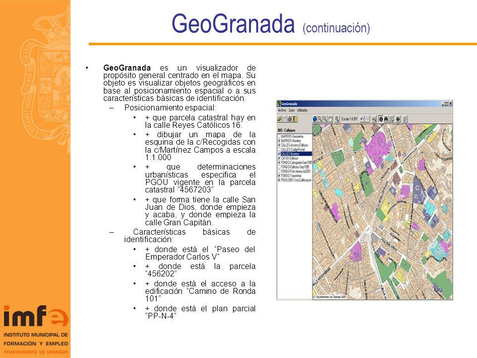 GeoGranada (continuación) GeoGranada es un visualizador de propósito general centrado en el mapa. Su objeto es visualizar objetos geográficos en base
