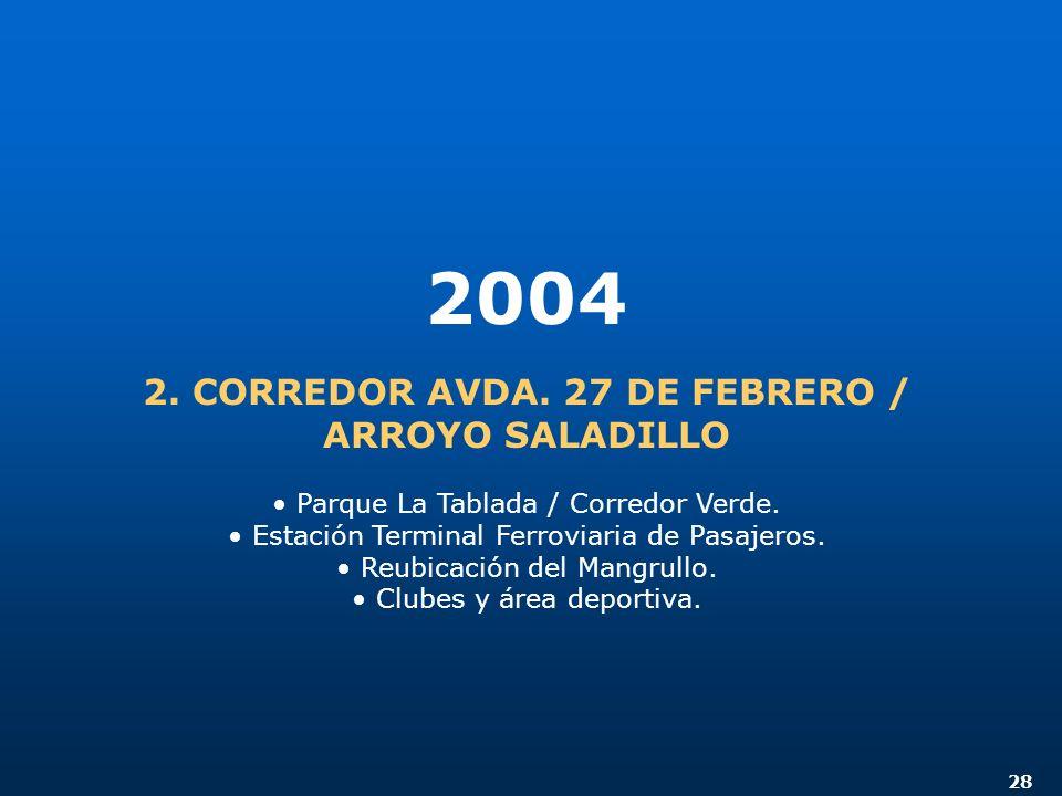 28 2004 2. CORREDOR AVDA. 27 DE FEBRERO / ARROYO SALADILLO Parque La Tablada / Corredor Verde. Estación Terminal Ferroviaria de Pasajeros. Reubicación