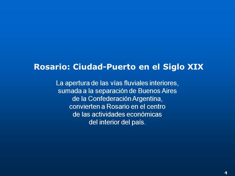 4 La apertura de las vías fluviales interiores, sumada a la separación de Buenos Aires de la Confederación Argentina, convierten a Rosario en el centro de las actividades económicas del interior del país.