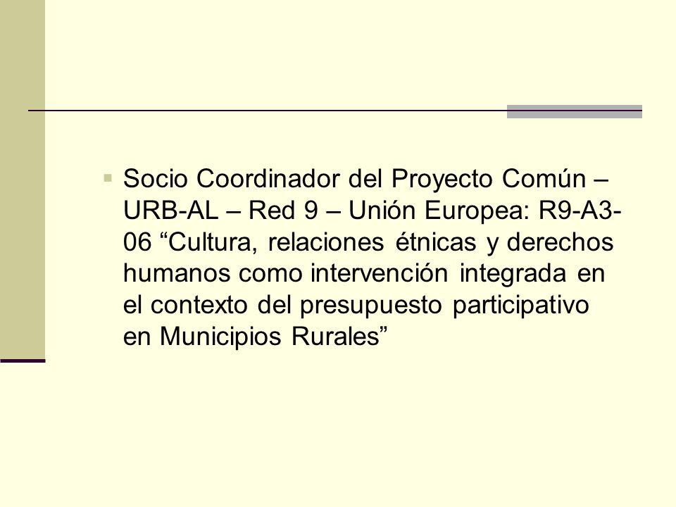 Socio Coordinador del Proyecto Común – URB-AL – Red 9 – Unión Europea: R9-A3- 06 Cultura, relaciones étnicas y derechos humanos como intervención inte